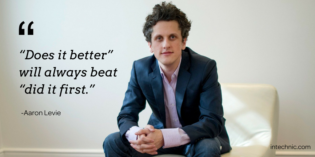 """Does it better"" will always beat ""did it first."" – Aaron Levie"