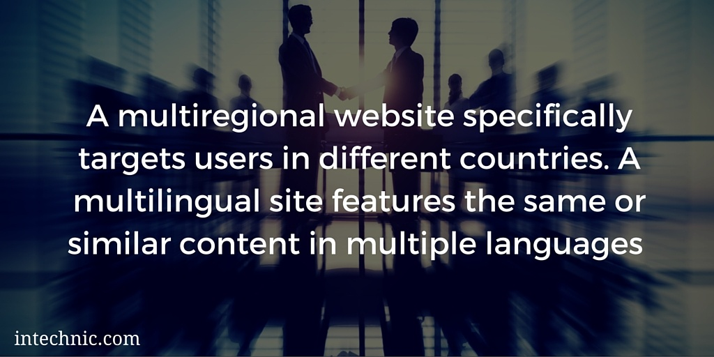 A multiregional website specifically targets users in different countries