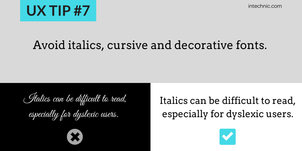 Avoid italics, cursive and decorative fonts