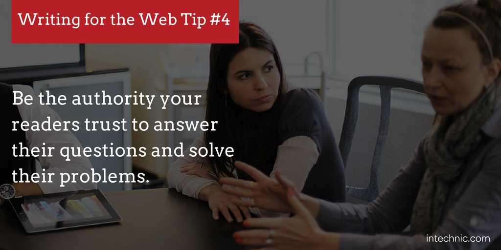 Be the authority your readers trust to answer their questions and solve their problems.