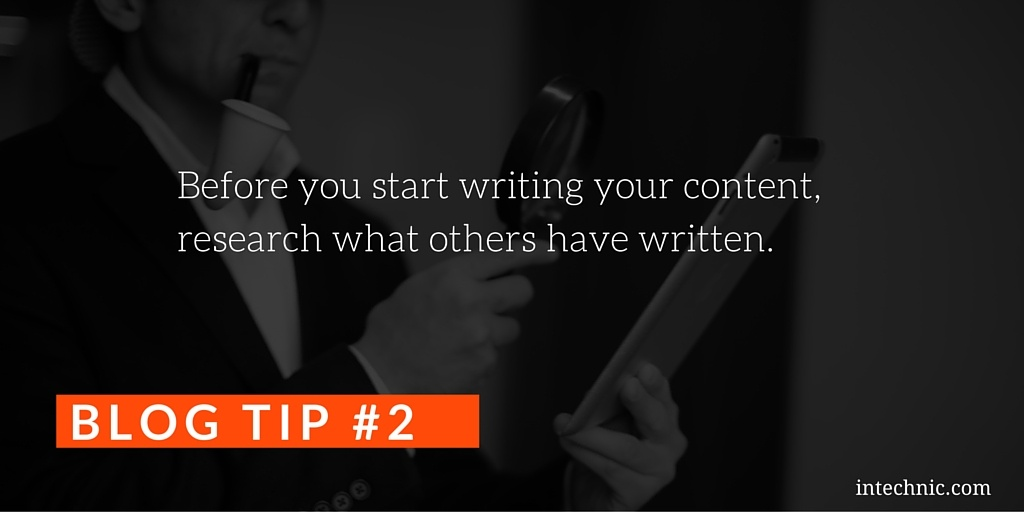 Before you start writing your content, research what others have written