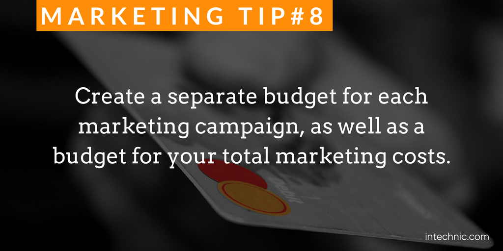 Create a separate budget for each marketing campaign
