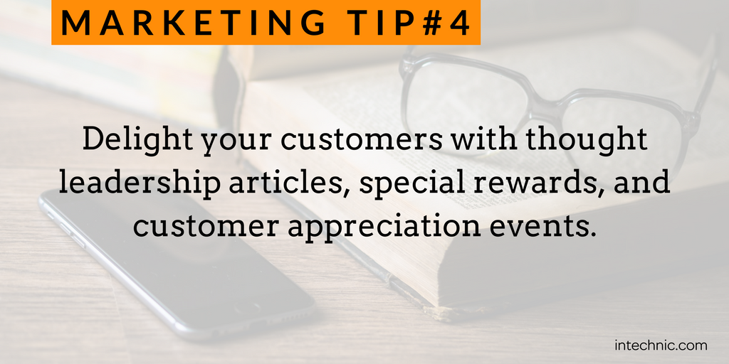 Delight your customers with thought leadership articles, special rewards, and customer appreciation events
