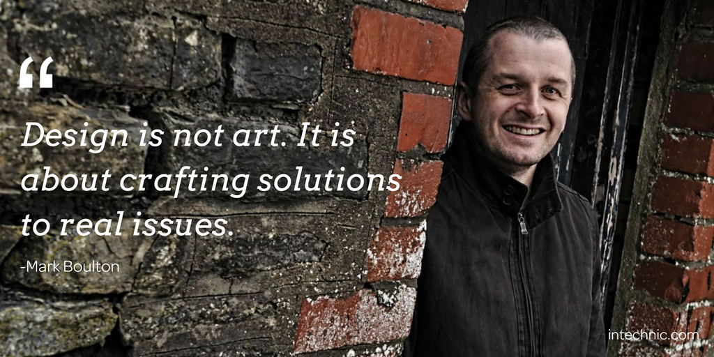 Design is not art. It is about crafting solutions to real issues. – Mark Boulton