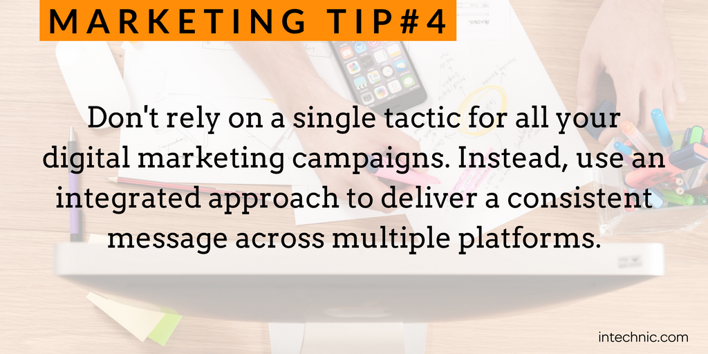 Don't rely on a single tactic for all your digital marketing campaigns