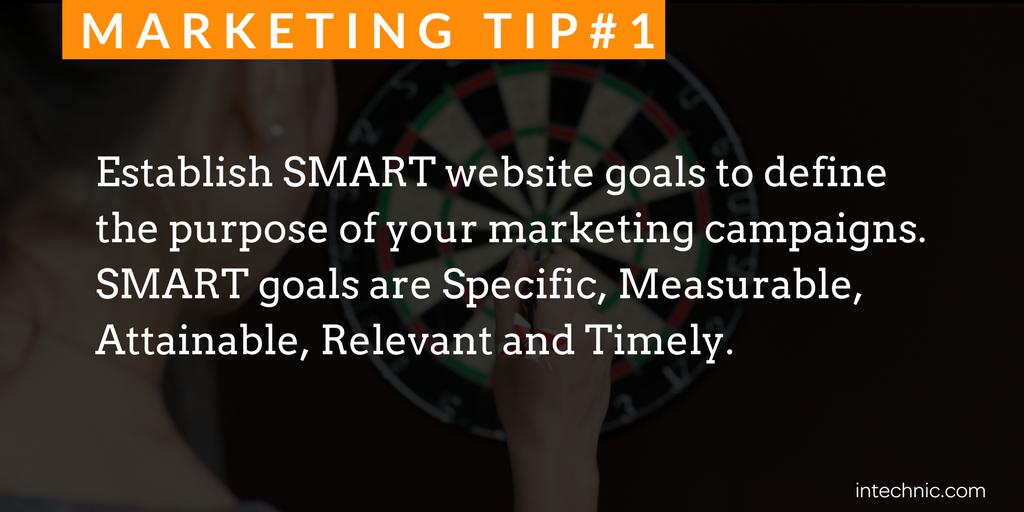 Establish SMART website goals to define the purpose of your marketing campaigns