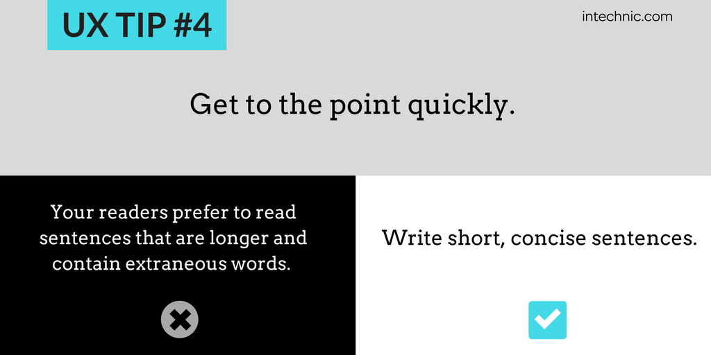 Get to the point quickly - Write short, concise sentences