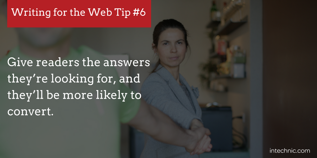 Give readers the answers they're looking for, and they'll be more likely to convert.