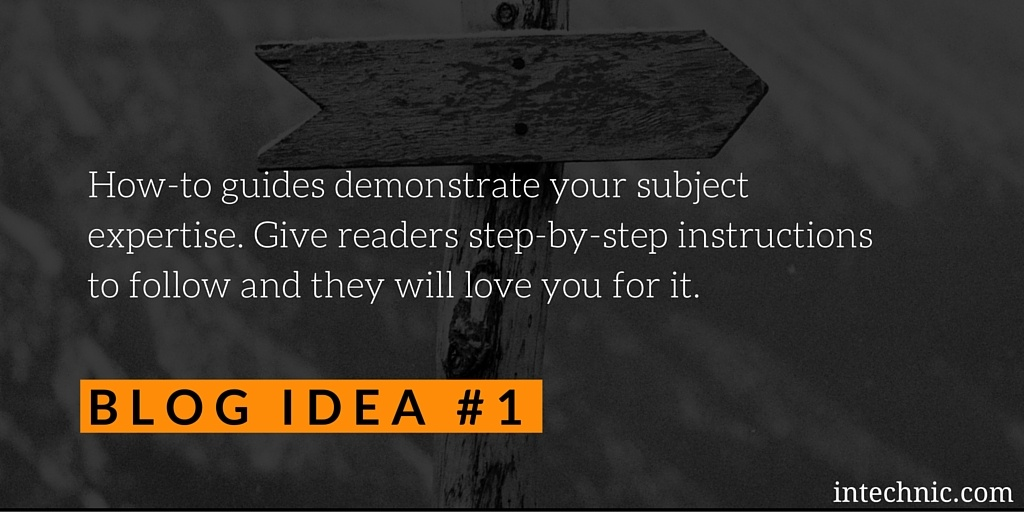 How-to guides demonstrate your subject expertise