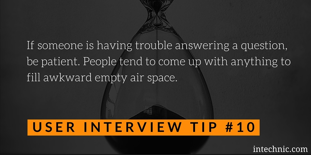 If someone is having trouble answering a question, be patient. People tend to come up with anything to fill awkward empty air space.