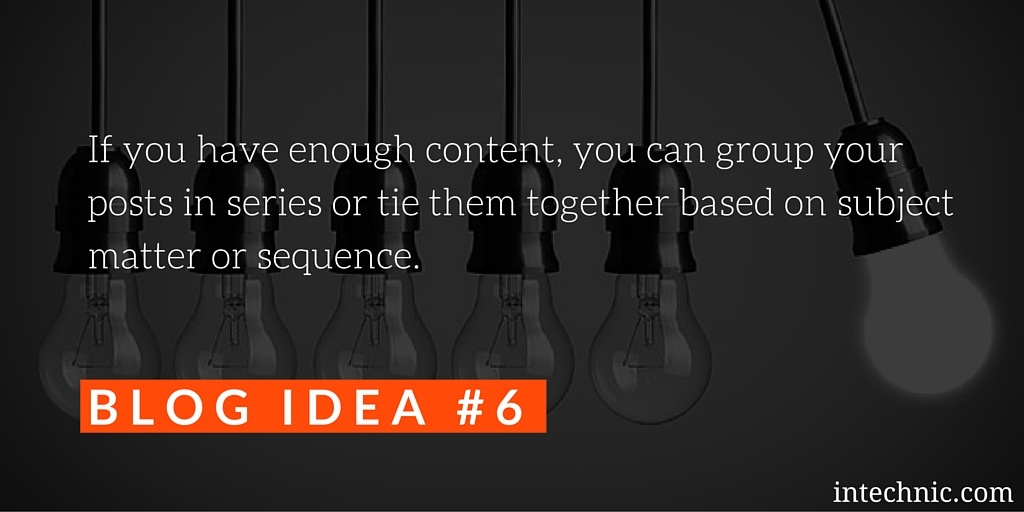 If you have enough content, you can group your posts in series