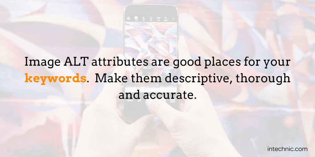 Image ALT attributes are good places for your keywords