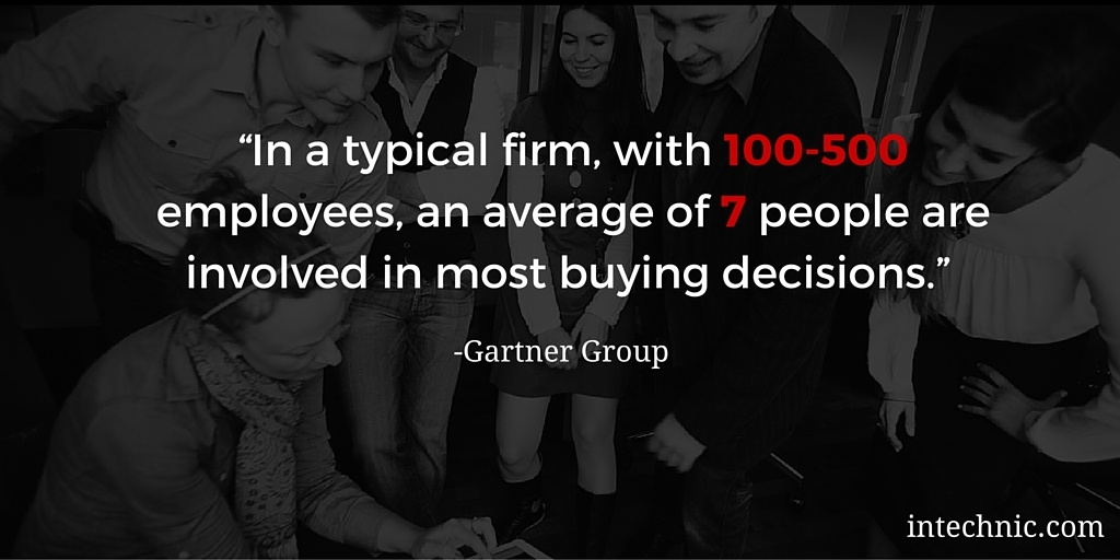 In a typical firm, with 100-500 employees, an average of 7 people are involved in most buying decisions