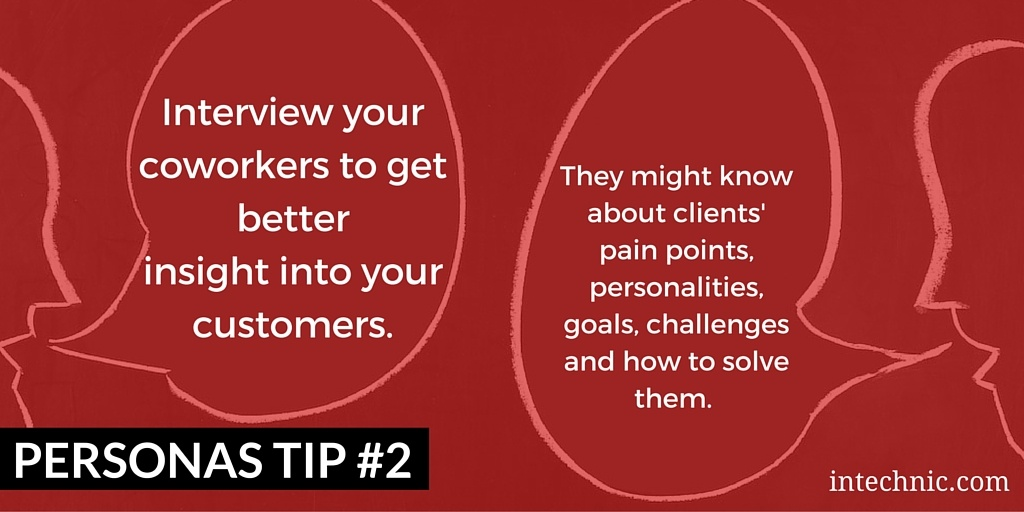 Interview your coworkers to get better insight into your customers