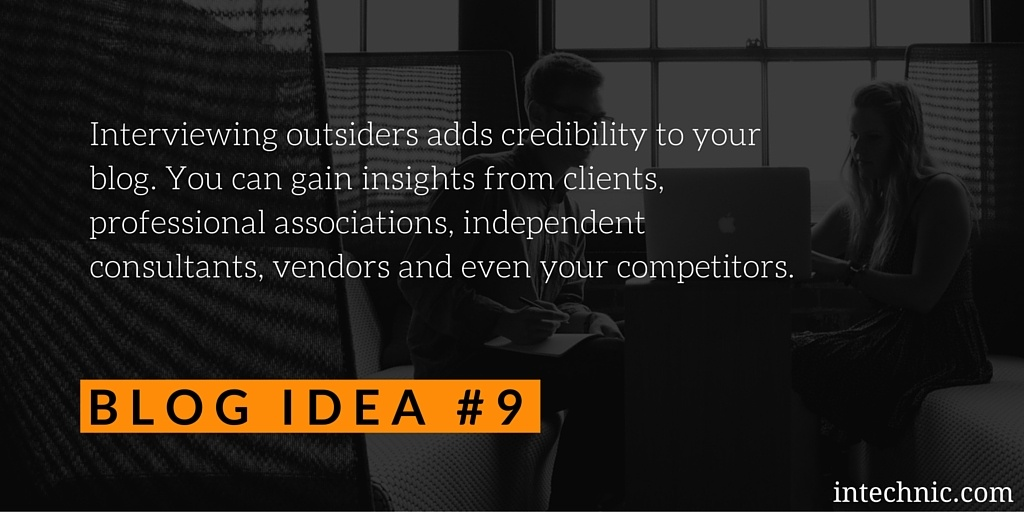 Interviewing outsiders adds credibility to your blog