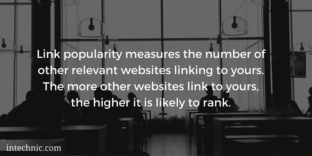 Link popularity measures the number of other relevant websites linking to yours