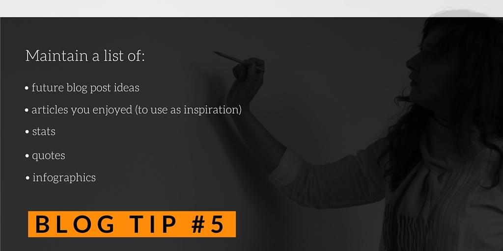Maintain a list of future blog post ideas