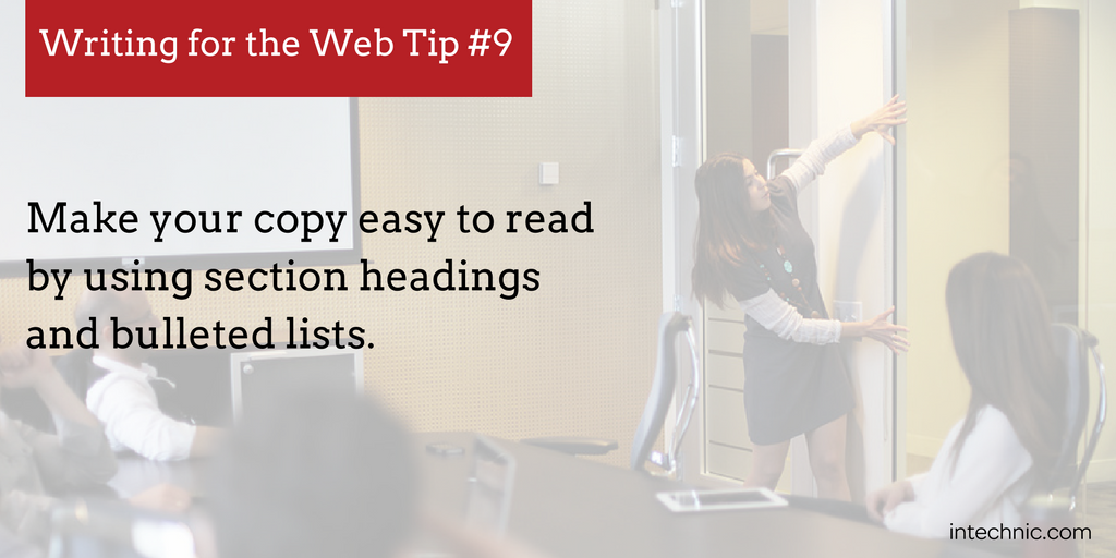 Make your copy easy to read by using section headings and bulleted lists.