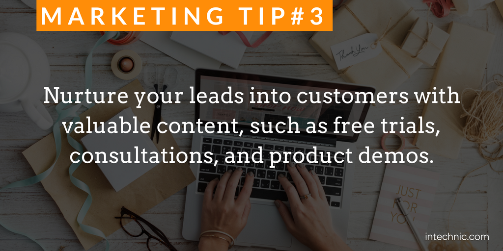Nurture your leads into customers with valuable content