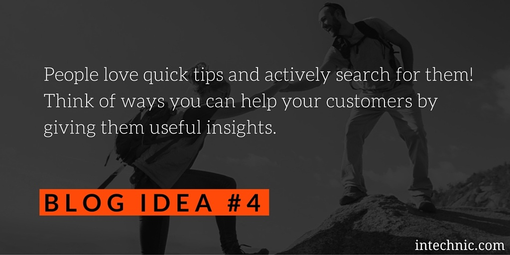People love quick tips and actively search for them