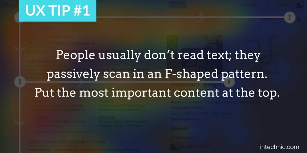 People usually don't read text; they passively scan in an F-shaped pattern