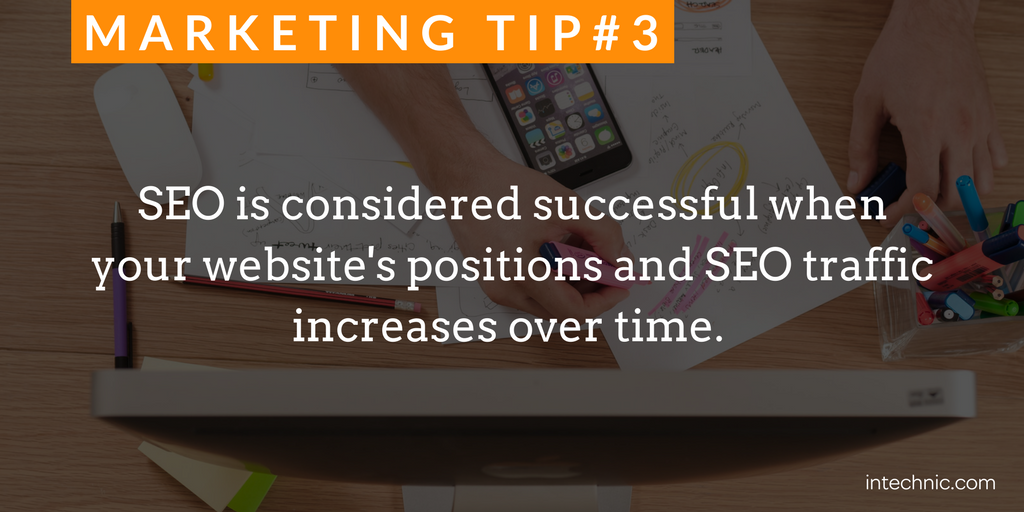 SEO is considered successful when your website's positions and SEO traffic increases over time