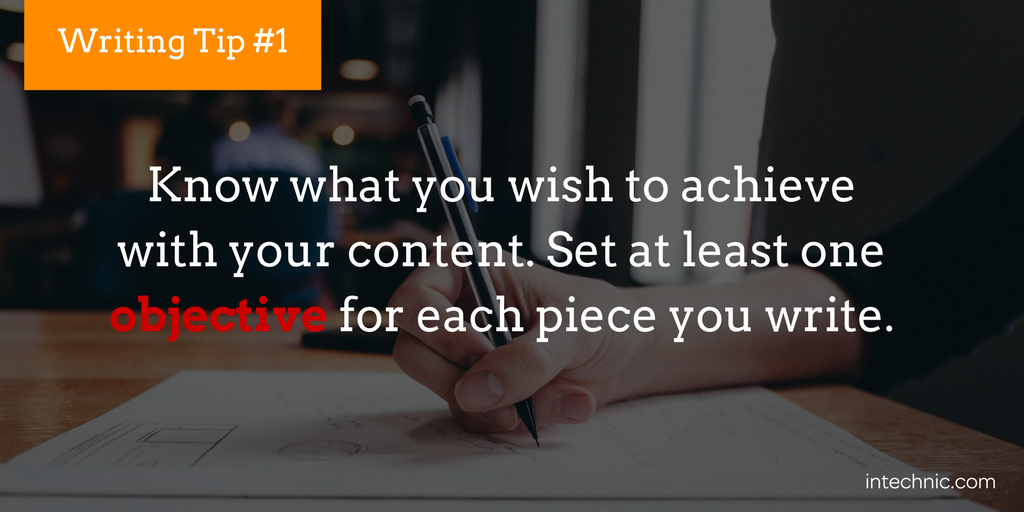 Set at least one objective for each piece you write