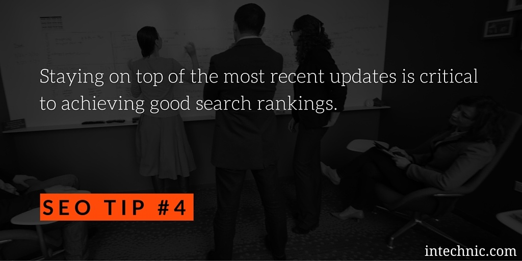 Staying on top of the most recent updates is critical to achieving good search rankings