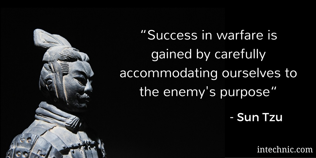 Success in warfare is gained by carefully accommodating ourselves to the enemy's purpose