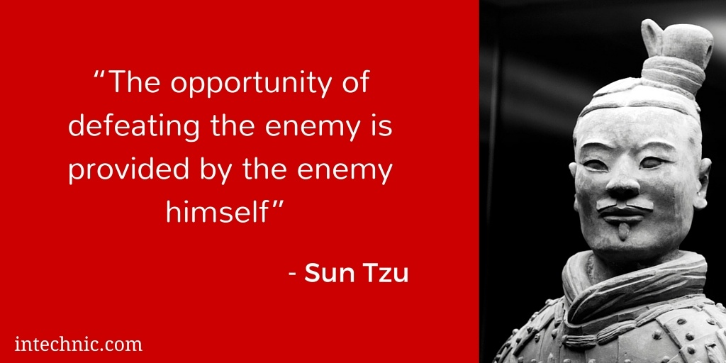 The opportunity of defeating the enemy is provided by the enemy himself