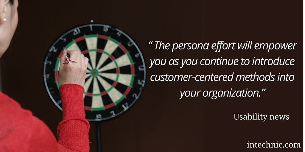 The persona effort will empower you as you continue to introduce customer-centered methods into your organization