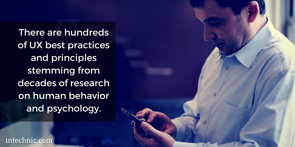 There are hundreds of UX best practices and principles stemming from decades of research on human behavior and psychology