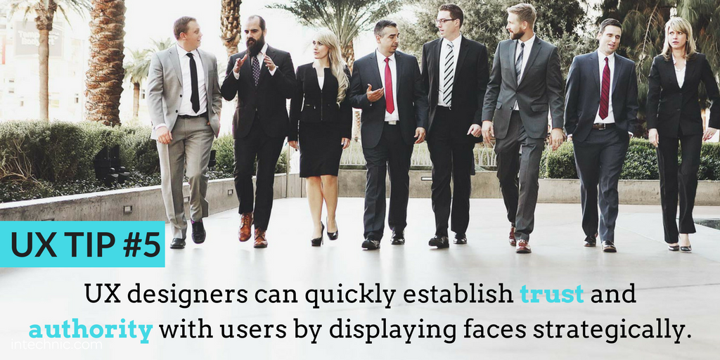 UX designers can quickly establish trust and authority with users by displaying faces strategically