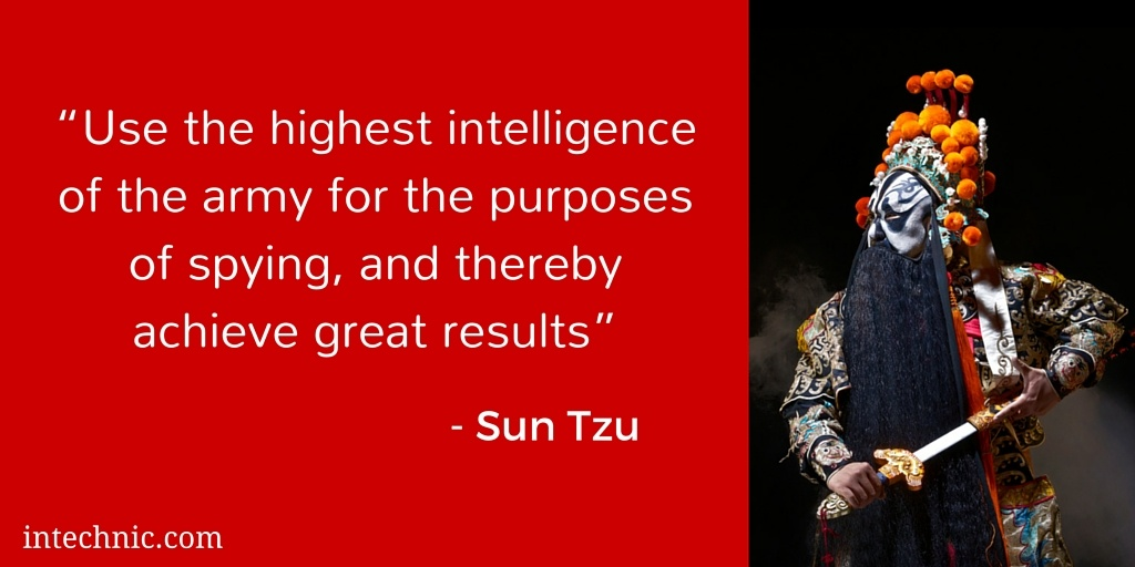 Use the highest intelligence of the army for the purposes of spying, and thereby achieve great results