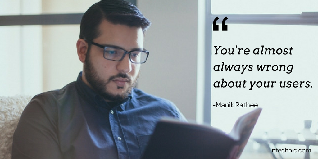 You're almost always wrong about your users. – Manik Rathee