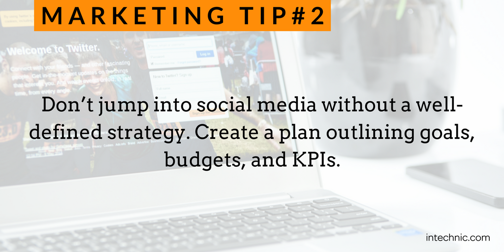 2 - Do not jump into social media without a well-defined strategy.png