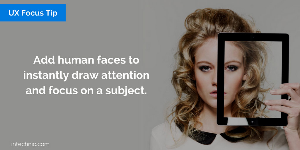Add human faces to instantly draw attention and focus on a subject