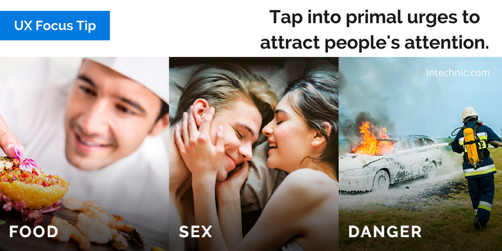 Tap into primal urges to attract people's attention