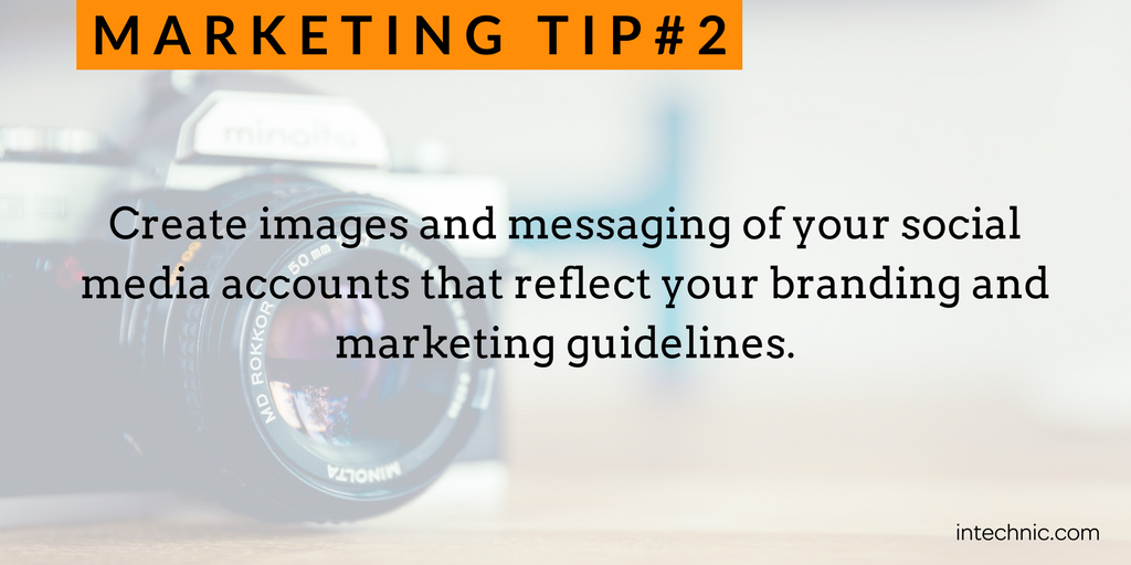 2 - Create images and messaging of your social media accounts that reflect your branding and marketing guidelines.png