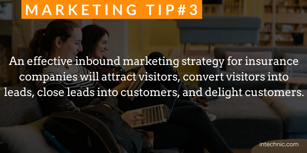 An effective inbound marketing strategy for insurance companies will attract, convert, close, nad delight.png
