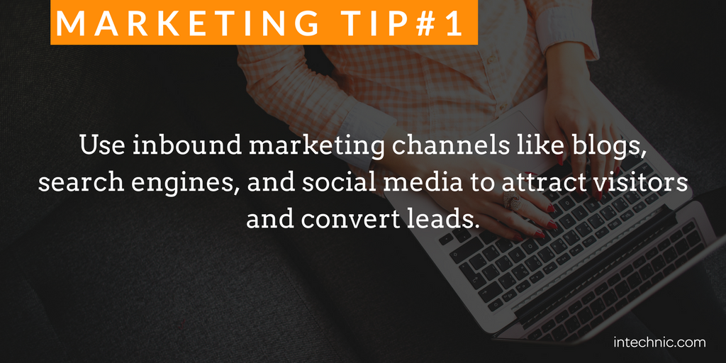 Use inbound marketing channels like blogs, search engines, and social media to attract visitors and convert leads.png