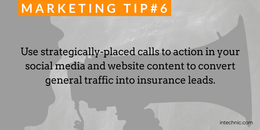 Use strategically-placed calls to action in your social media and website content to convert general traffic into insurance lea.png