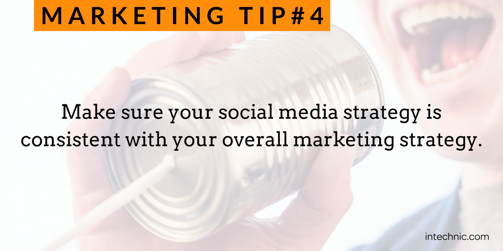 4 - Make sure your social media strategy is consistent with your overall marketing strategy.png
