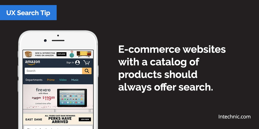 E-commerce websites with a catalog of products should always offer search