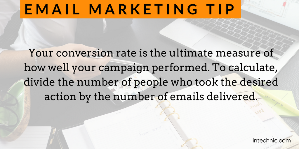 Your conversion rate is the ultimate measure of how well your campaign performed